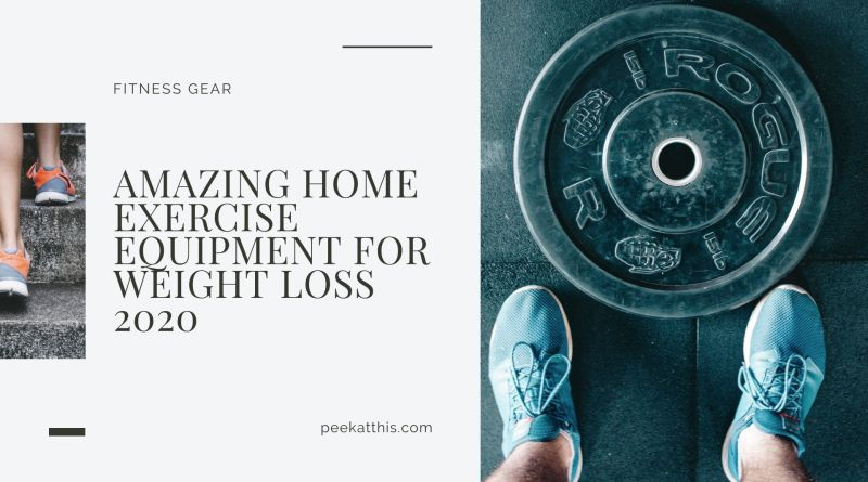 Amazing Home Exercise Equipment For Weight Loss 2020