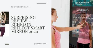 Surprising Review - Echelon Reflect Smart Mirror 2020