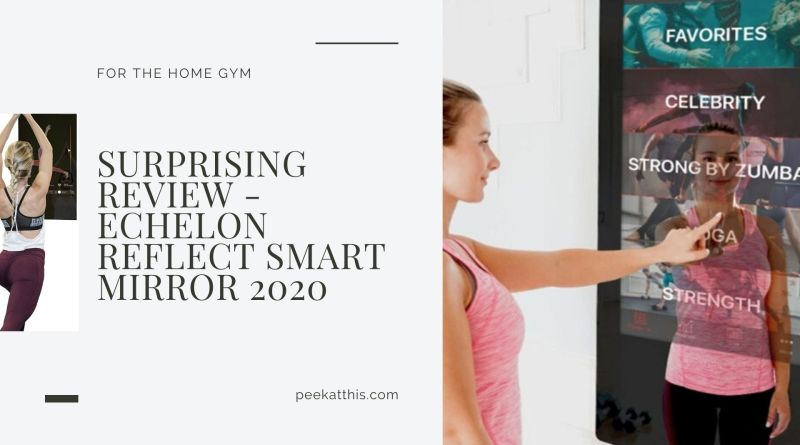 Surprising Review - Echelon Reflect Smart Mirror 2020