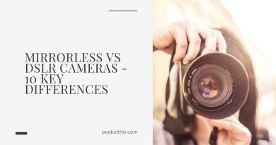 Mirrorless VS DSLR Cameras - 10 Key Differences