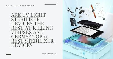 Are UV Light Sterilizer Devices The Best At Killing Viruses and Germs? Top 10 Best Sterilizer Devices