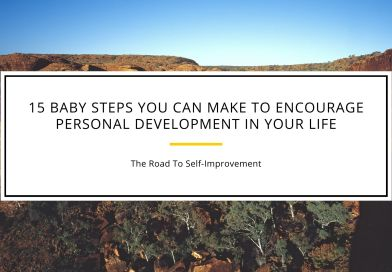 15 Baby Steps You Can Make To Encourage Personal Development In Your Life