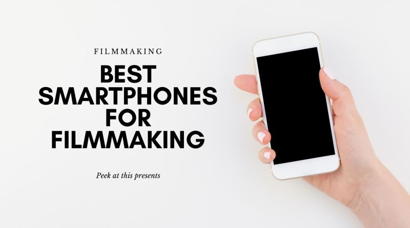 best smartphones for filmmaking