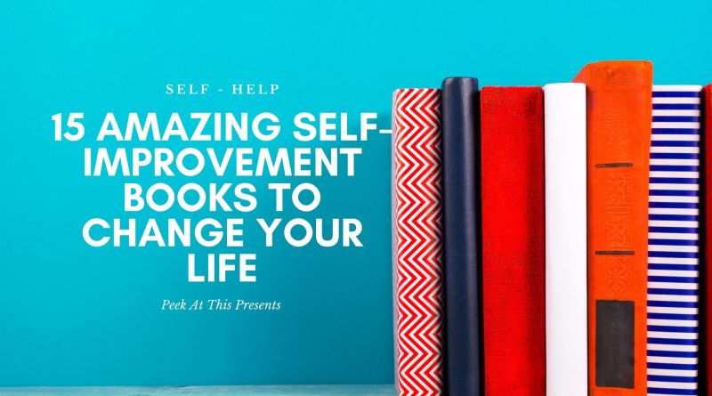 15 Amazing Self-Improvement Books To Change Your Life
