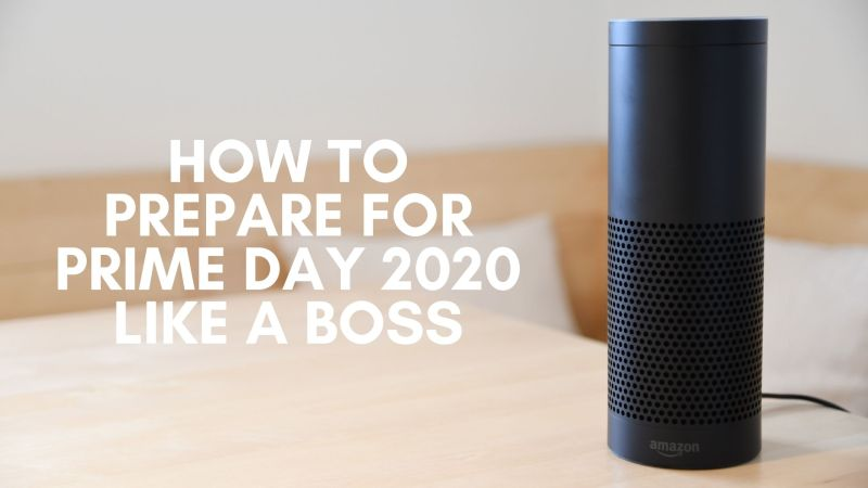 How To Prepare For Prime Day 2020 Like A Boss