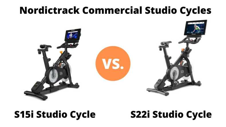 Nordictrack S15i Studio Cycle vs Nordictrack S22i Studio Cycle