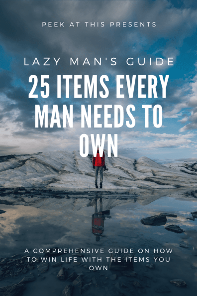 The Lazy Man's Guide To 25 Items Every Man Should Own
