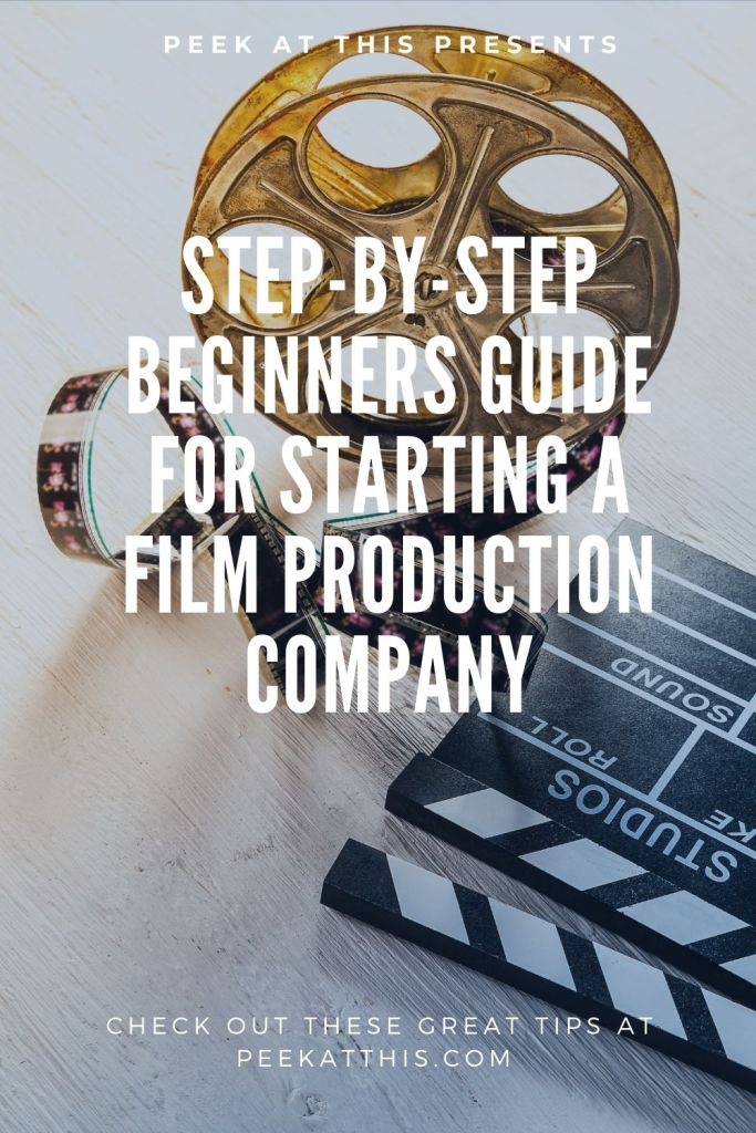 Step By Step Beginners Guide for Starting a Film Production Company
