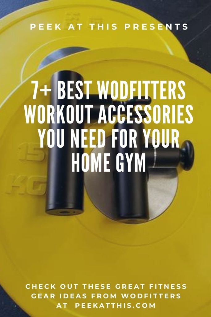 7+ Best WODFitters Workout Accessories You Need For Your Home Gym