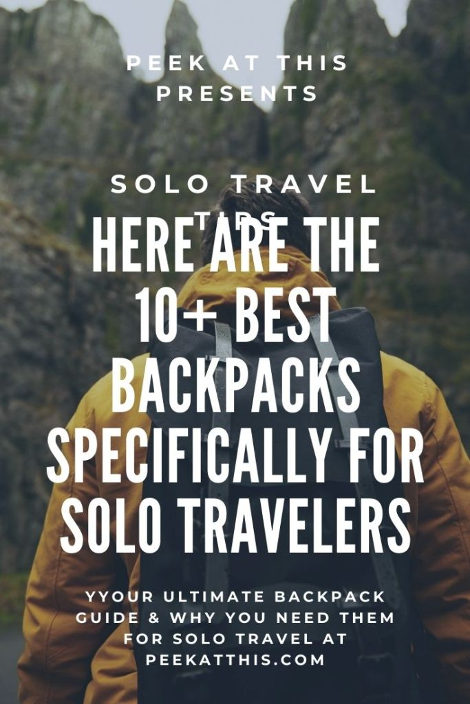 Your Ultimate Backpack Guide & Why You Need Them For Solo Travel At peekatthis.com