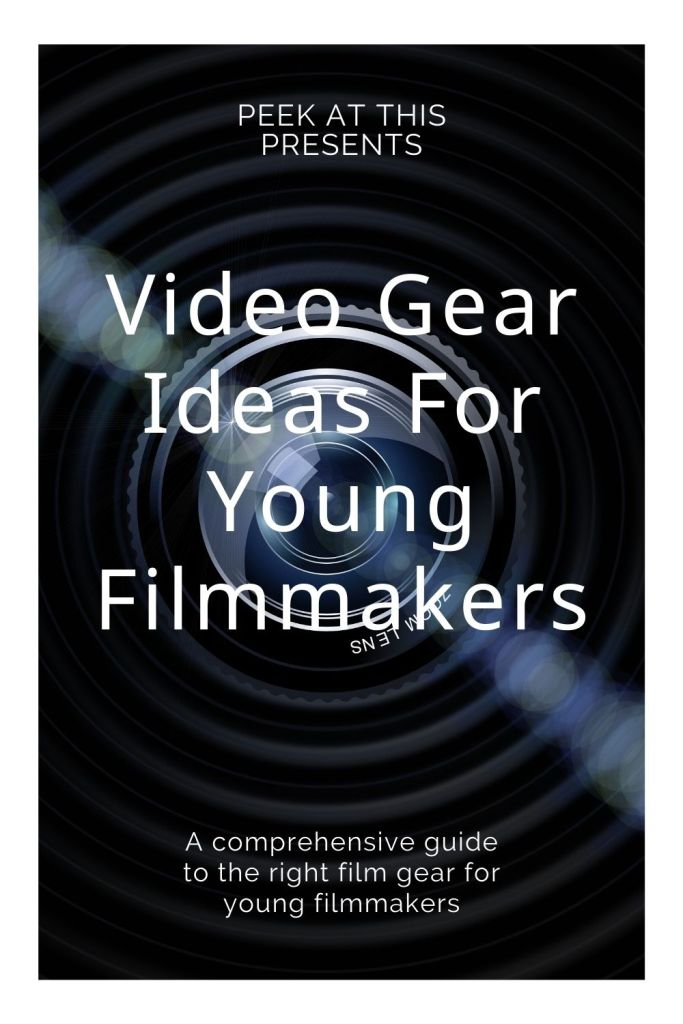 Video Gear Ideas For Young Filmmakers