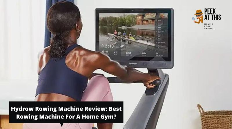 Hydrow Rowing Machine Review: Is It Worth The Price Tag?