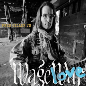Fred Gillen Jr. - Wage Love