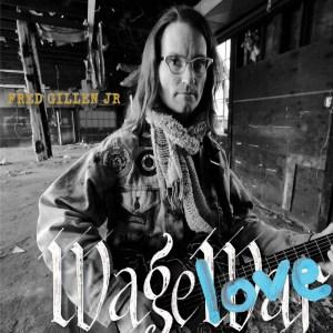 Fred Gillen Jr. - Wage Love