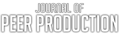 Journal of Peer Production - New perspectives on the implications of peer production for social change
