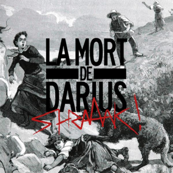 """Pochette Album de La Mort de Darius """"Shraaak !"""""""