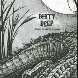 "Pochette Album de Dirty Deep ""What's Flowin' In My Veins"""