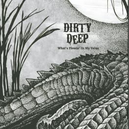 "Pochette Album de Dirty Deep ""What's Flowin' In My Veins"""