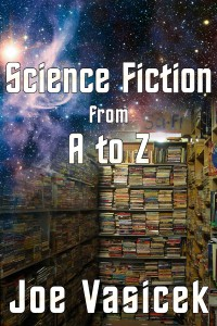 Science Fiction from A to Z by Joe Vasicek