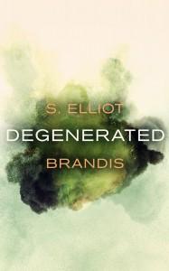Degenerated by S. Elliot Brandis