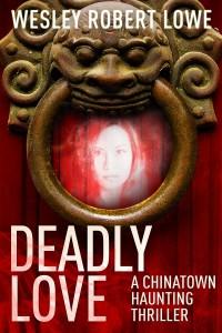 Deadly Love by Wesley Robert Lowe