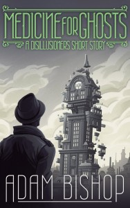 Medicine for Ghosts by Adam Bishop