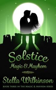 Solstice Magic & Mayhem by Stella Wilkinson