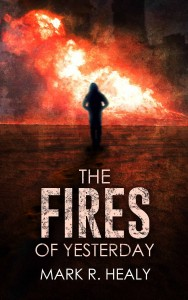 The Fires of Yesterday by Mark R. Healy