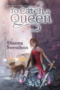 To Catch a Queen by Shanna Swendson