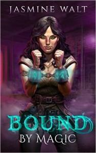 Bound by Magic by Jasmine Walt