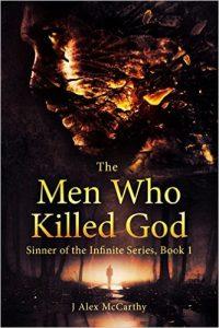 The Men Who Killed God by J. Alex McCarthy