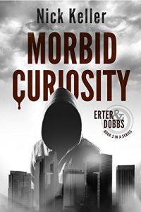 Morbid Curiosity by Nick Keller