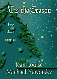 'Tis the Season by Jean Louise and Michael Yaworsky
