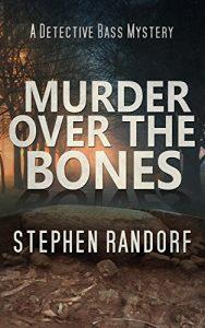 Murder Over The Bones by Stephen Randorf