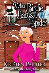 When Birdie Babysat Spider by Kristen Painter