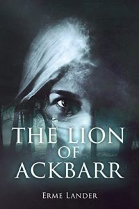 The Lion of Ackbarr by Erme Lander