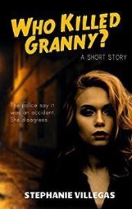 Who Killed Granny? by Stephanie Villegas