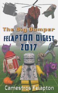 The Big Bumper Felapton Digest 2017 by Camestros Felapton