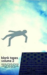 Blank Tapes Volume 2, edited by Paul Huxley