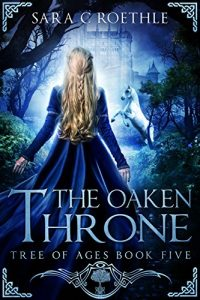 The Oaken Throne by Sara C. Roethle