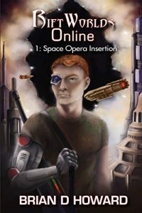RiftWorlds Online: Space Opera Insertion by Brian D. Howard