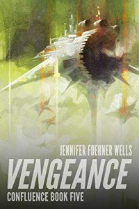 Vengeance by Jennifer Foehner Wells