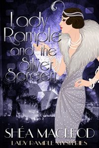 Lady Rample and the Silver Screen by Shéa MacLeod