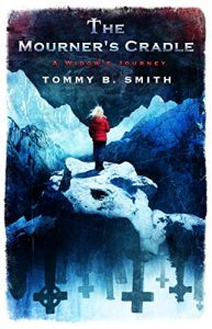 The Mourner's Cradle by Tommy B. Smith