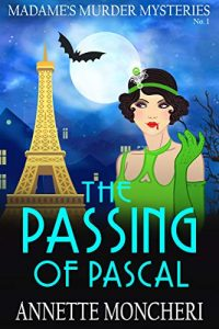 The Passing of Pascal by Annette Moncheri