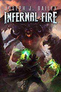 Infernal Fire by Joseph J. Bailey