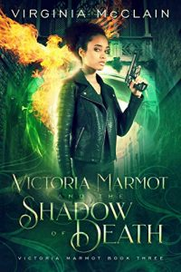 Victoria Marmot and the Shadow of Death by Virginia McClain