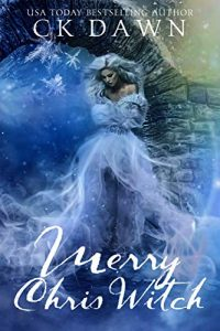 Merry Chris Witch by C.K. Dawn