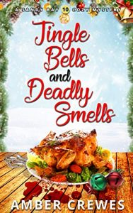 Jingle Bells and Deadly Smells by Amber Crewe