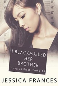 I Blackmailed Her Brother by Jessica Frances